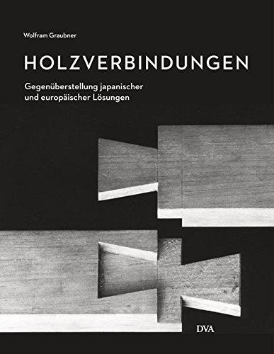 Lösung Holz (Holzverbindungen: Gegenüberstellungen japanischer und europäischer Lösungen)