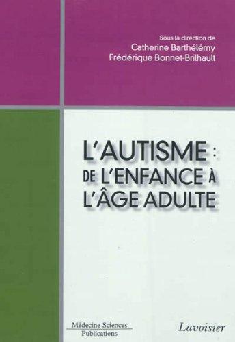 L'autisme de l'enfance à l'âge adulte par Catherine Barthélémy