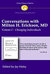 Conversations with Milton H. Erickson MD: Changing Individuals v. 1