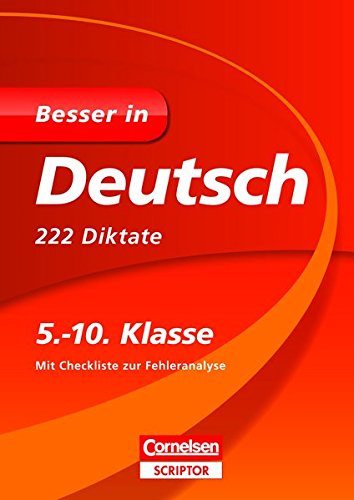 Besser in Deutsch, 222 Diktate, 5.-10. Klasse (Cornelsen Scriptor - Besser in)