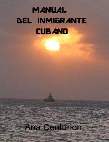 Manual del Inmigrante Cubano por Ana Centurion
