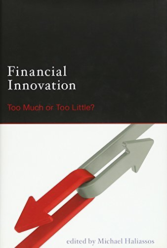 Financial Innovation: Too Much or Too Little? (The MIT Press) (English Edition)