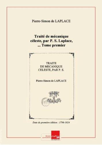 Traité de mécanique céleste , par P. S. Laplace, ... Tome premier [-cinquième] [Edition de 1798-1824]