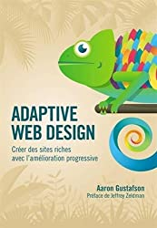 Adaptive web design : Créer des sites riches avec l'amélioration progressive