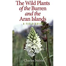 The Wild Plants of the Burren & the Aran Islands: A Field Guide