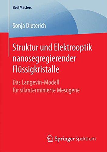 Struktur und Elektrooptik nanosegregierender Flüssigkristalle: Das Langevin-Modell für silanterminierte Mesogene (BestMasters)