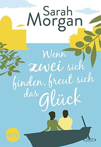 Wenn zwei sich finden, freut sich das Glück: Zwei romantische Kurzgeschichten von [Morgan, Sarah]