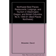 Northwest Best Places: Restaurants, Lodgings, and Tourism in Washington, Oregon, and British Columbia, No 8, 1990-91 (Best Places Northwest)