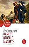 Hamlet - Othello - Macbeth
