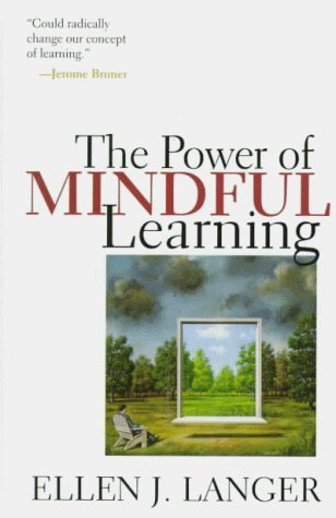 The Power of Mindful Learning by Ellen J. Langer (1997-04-01)