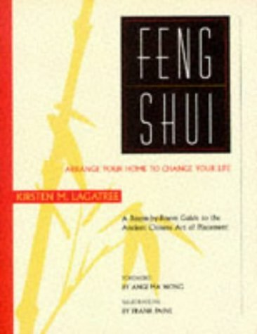 Feng Shui: Arrange Your Home to Change Your Life by Kirsten M. Lagatree (1996-06-24)
