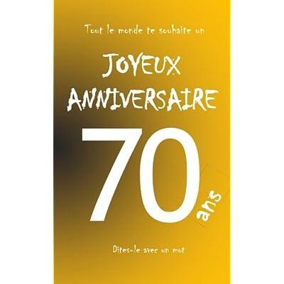 Joyeux anniversaire - 70 ans: Livre d'or à écrire - taille M - orange