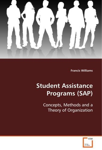 Student Assistance Programs (SAP): Concepts, Methods and a Theory of Organization by Francis Williams (2008-10-29) par Francis Williams