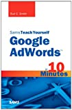 Google AdWords in 10 Minutes (Sams Teach Yourself in 10 Minutes)