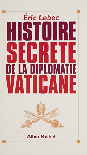 Histoire secrète de la diplomatie vaticane (Essais Doc.)