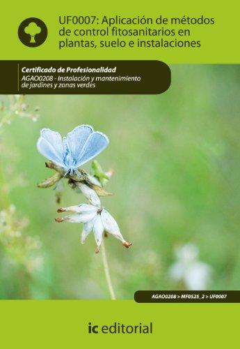 Aplicación de métodos de control fitosanitarios en plantas, suelo e instalaciones. agao0208...