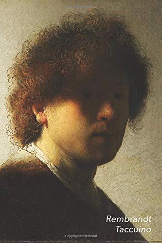 Rembrandt Taccuino: Autoritratto con capelli scompigliati | Ideale per la Scuola, lo Studio, le Ricette o le Password | Perfetto per Prendere Appunti | Bel Diario
