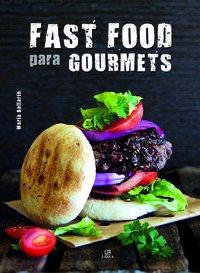 Fast Food para gourmets (Especial) por María Ballarín