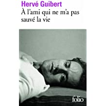 A L'ami Qui Ne M'a Pas Sauve La Vie (Folio (Gallimard))