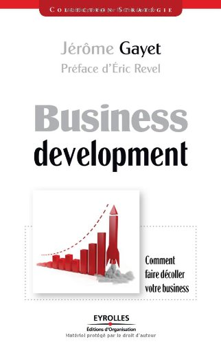 Business development: Comment faire décoller votre business.