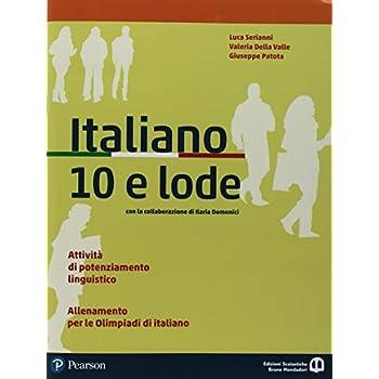 Italiano 10 E Lode. Per Le Scuole Superiori. Con Espansione Online