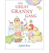 [ THE GREAT GRANNY GANG BY KERR, JUDITH](AUTHOR)HARDBACK
