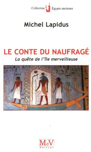 Le Conte du naufragé : La quête de l'île merveilleuse par Michel Lapidus