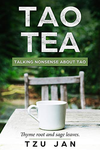 Tao Tea, Talking nonsense about Tao: Thyme root and sage leaves. (English Edition)