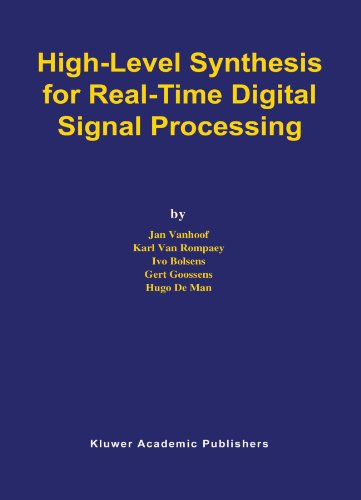 high-level-synthesis-for-real-time-digital-signal-processing-the-springer-international-series-in-en