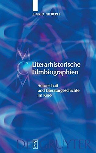 Literarhistorische Filmbiographien: Autorschaft und Literaturgeschichte im Kino. Mit einer Filmographie 1909–2007 (Media and Cultural Memory / Medien und kulturelle Erinnerung, Band 7)