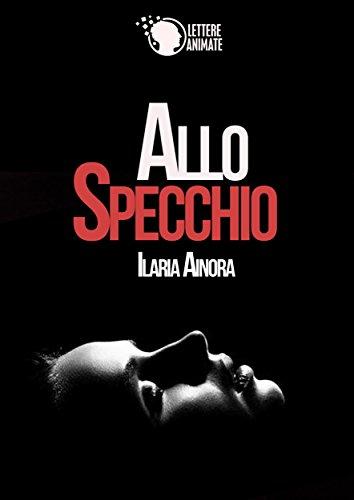 Allo specchio ebook: ilaria ainora: amazon.it: kindle store