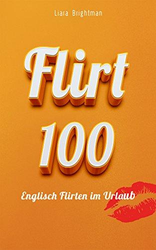 Flirt 100: Englisch Flirten im Urlaub