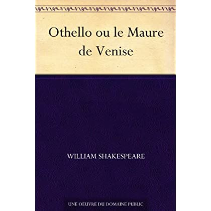 Othello ou le Maure de Venise