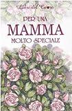 Per una mamma molto speciale