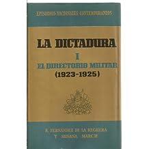 DICTADURA, LA. EL DIRECTORIO MILITAR 1923-1925. TOMO I