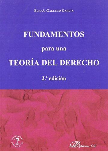 Fundamentos Para Una Teoría Del Derecho 2ª Edición por E. Gallego Garcia