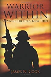 Warrior Within: Volume 3 (Surviving the Dead) by James N Cook (2013-05-03)