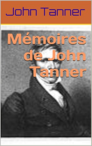 Tanner-sammlung (Mémoires de John Tanner (French Edition))