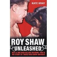 [(Roy Shaw Unleashed)] [Author: Kate Kray] published on (November, 2004)
