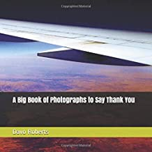 A Big Book of Photographs to Say Thank You