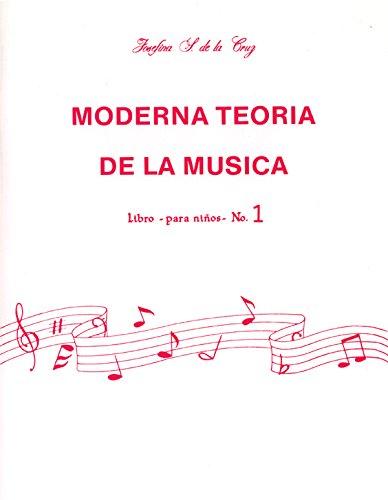 Moderna Teor a de La M Sica, Bk 1: Spanish Language Edition (Moderna Teoria de La Musica) por Josefina Cruz