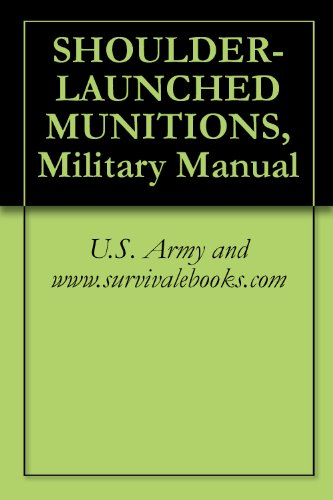 SHOULDER-LAUNCHED MUNITIONS, Military Manual (English Edition) -