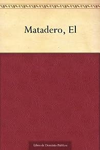 Matadero, El par Esteban Echeverria