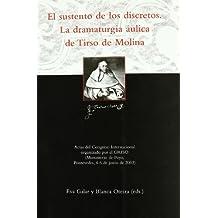 El sustento de los discretos: la dramaturgia aulica de tirso de Molina