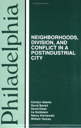Philadelphia: Neighborhoods, Division, and Conflict in a Postindustrial City (Comparitive American Cities) by Carolyn Adams (1993-03-10)