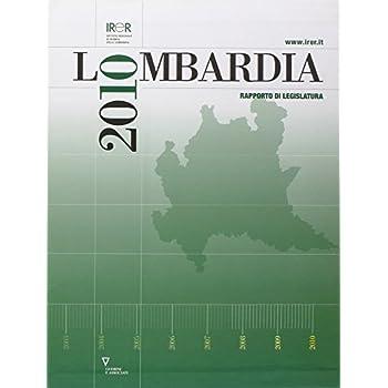 Lombardia 2010. Rapporto Di Legislatura