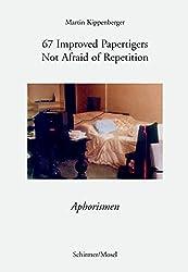 Martin Kippenberger: 67 Improved Papertigers Not Afraid of Repetition: 67 Improved Papertigers [paperback]