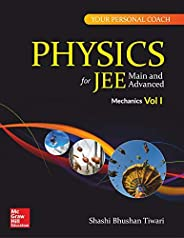 Physics for JEE Main and Advanced : Mechanics Volume 1