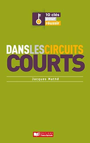 10 Clés pour réussir dans les circuits courts