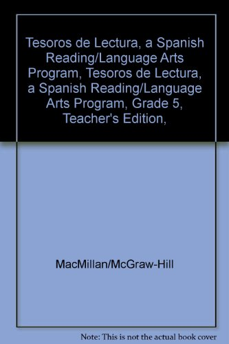 Tesoros de Lectura, a Spanish Reading/Language Arts Program, Grade 5, Teacher's Edition, Unit 1 (Elementary Reading Treasures) por McGraw-Hill Education